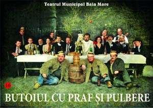 TEATRU: Butoiul cu praf şi pulbere la Sighet, Vişeu de Sus și Seini