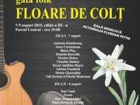 """7 - 9 August 2015 - A treia ediţie a Galei muzicii folk """"Floare de Colţ"""". Află ce surprize au pregătit organizatorii"""