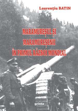 """Eveniment editorial - """"Maramureșul și maramureșenii în Primul Război Mondial"""", carte scrisă de către cms. șef dr. Laurențiu Batin"""
