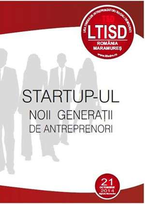 """Eveniment - """"Startup-ul noii generații de antreprenori"""", organizat de LTISD Sighetu Marmatiei"""