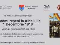Maramureşeni la Alba Iulia. 1 Decembrie 1918 - Expoziţie temporară a Muzeului de Istorie