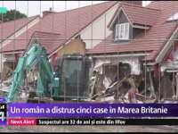 MAREA BRITANIE - Un român a distrus 5 case noi cu un excavator, pentru că nu și-a primit salariul