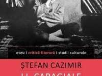 """O CARTE, DUMINICA: """"I.L.Caragiale faţă cu kitschul"""" de Ştefan Cazimir"""