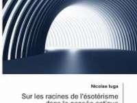 """O CARTE, DUMINICA: """"Sur les racines de l ésotérisme dans la pensée antique"""" de Nicolae Iuga"""