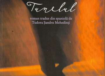 "O CARTE, DUMINICA: ""Tunelul""  de  Ernesto Sábato"