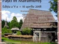 Paști în Maramureș, ediția a V-a - Află programul evenimentului