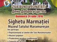 SIGHET: 24 iulie, Ziua Bunei Vecinătăți, sărbătorită la Muzeul Satului Maramureșean
