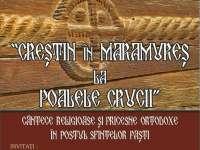 """SIGHET - Concert de cântece religioase și pricesne """"Creștin în Maramureș, la poalele Crucii"""" în vinerea Floriilor"""