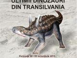 SIGHET: Expoziție - Ultimii dinozauri din Transilvania