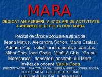 SIGHET: Spectacol de gală susținut de Ansamblul folcloric MARA, cu prilejul împlinirii a 47 de ani de activitate