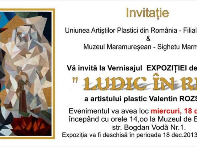 """Expoziție de pictură a artistului plastic Valentin Rozsnyai, institulat """"Ludic în rit"""""""
