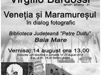 Vernisaj - Veneția și Maramureșul în dialog fotografic